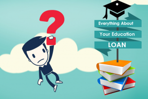 Everything you need to know about Education Loan
