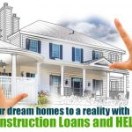 Construction Loand and Heloc Loans Concept.